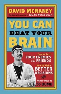 You can beat your brain by David McRaney