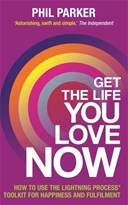 Get the life you love now