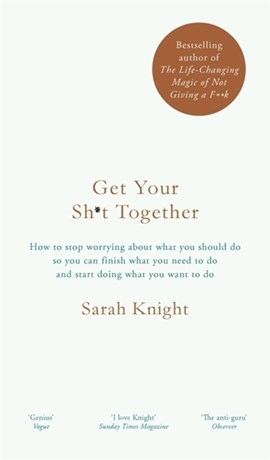 Get Your Sh*t Together TPB by Sarah Knight