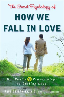 The secret psychology of how we fall in love by Paul Dobransky