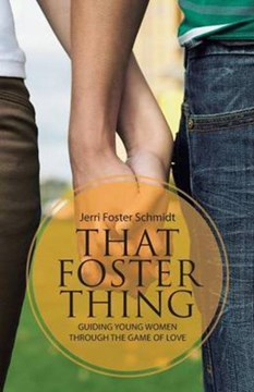 That Foster Thing by Jerri Foster Schmidt