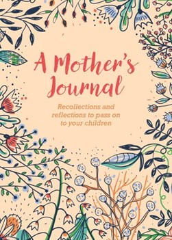 A Mother's Journal by Felicity Forster