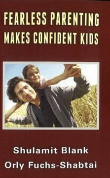 Fearless Parenting Makes Confident Kids by Shulamit Blank
