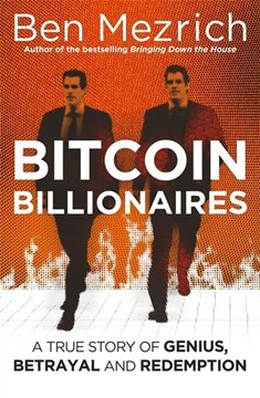 Bitcoin Billionaires by Ben Mezrich