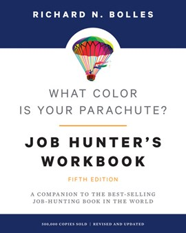 What Color Is Your Parachute Job Hunters Workbook 5Ed P/B by Richard N. Bolles