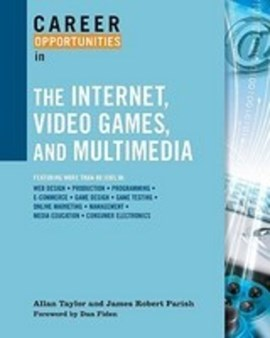 Opportunities in the Internet, video games, and multimedia by Allan Taylor
