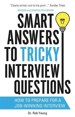 Smart answers to tricky interview questions by Rob Yeung