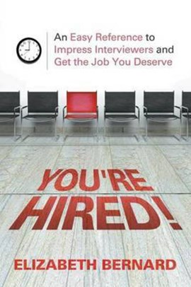 You're Hired! by Elizabeth Bernard