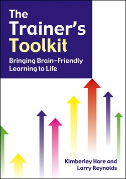 The trainer's toolkit bringing brain-friendly learning to life by Kimberley Hare