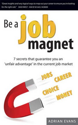 Be a Job Magnet by Adrian Evans