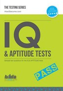 IQ and Aptitude Tests: Numerical Ability, Verbal Reasoning, Spatial Tests, Diagrammatic Reasoning and Problem Solving Tests