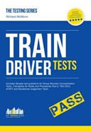 Train Driver Tests: The Ultimate Guide for Passing the New Trainee Train Driver Selection Tests: ATAVT, TRP 2, TEA-OCC, SJE's and Group Bourdon Concentration Tests: 1