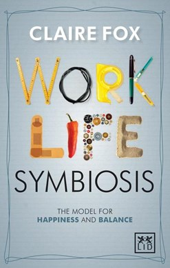 Work-life symbiosis by Claire Fox