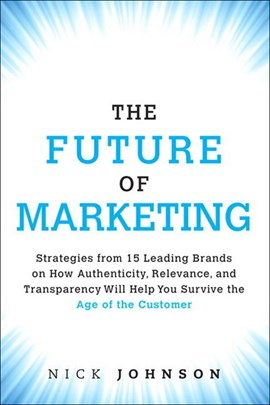 The future of marketing by Nicholas Johnson