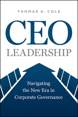 CEO leadership by Thomas A Cole