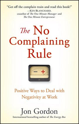 The no complaining rule by Jon Gordon