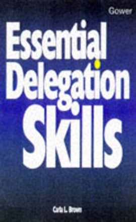 Essential delegation skills by Carla L Brown