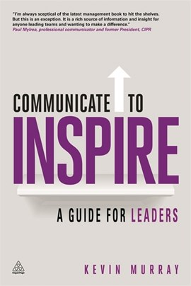 Communicate to inspire by Kevin Murray
