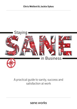 Staying sane in business by Chris Welford