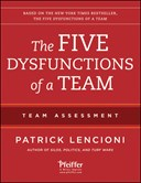 The five dysfunctions of a team. Team assessment