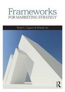 Frameworks for market strategy by Noel Capon