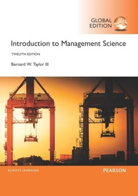 Introduction to management science by Bernard W. Taylor