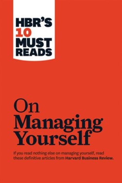 On managing yourself by Harvard Business Review