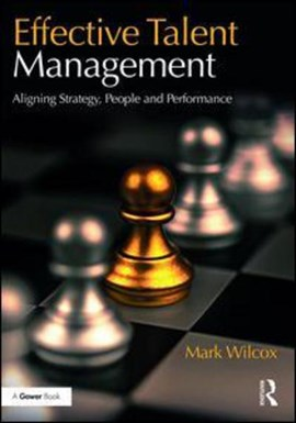Effective talent management by Mark Wilcox