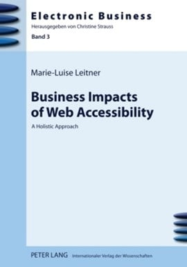 Business Impacts of Web Accessibility by Marie-Luise Leitner