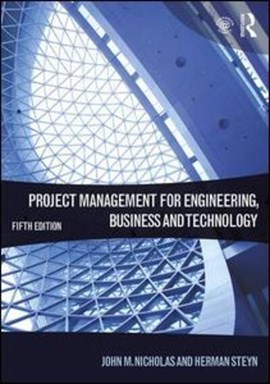 Project management for engineering, business and technology by John M Nicholas