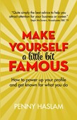 Make yourself a little bit famous