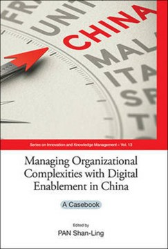 Managing organizational complexities with digital enablement in China by SHAN-LING PAN
