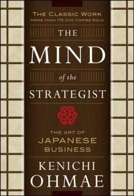 The mind of the strategist by Kenichi Ohmae