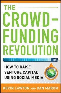 The crowd-funding revolution by Kevin Lawton