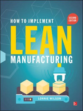 How to implement Lean manufacturing by Lonnie Wilson