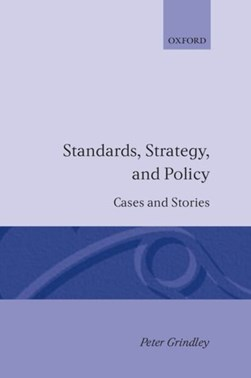 Standards strategy and policy by Peter Grindley