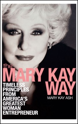 The Mary Kay way by Mary Kay Ash