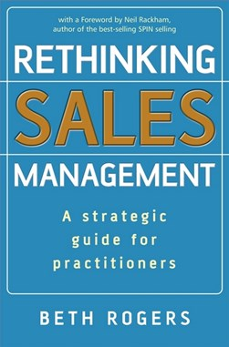 Rethinking sales management by Beth Rogers