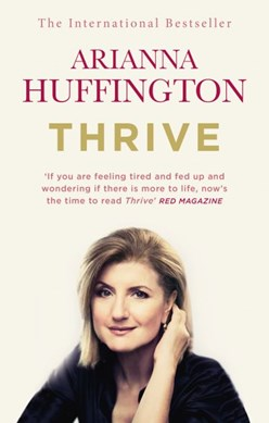 Thrive by Arianna Stassinopoulos Huffington