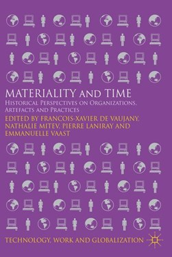 Materiality and time by Francois-Xavier de Vaujany