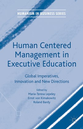 Human centered management in executive education by Maria-Teresa Lepeley