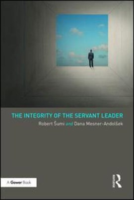 The integrity of the servant leader by Robert Sumi
