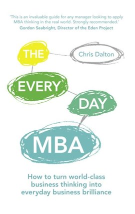 The every day MBA by Chris Dalton
