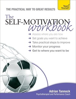 The self-motivation workbook by Adrian Tannock