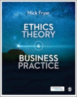 Ethics theory & business practice by Mick Fryer