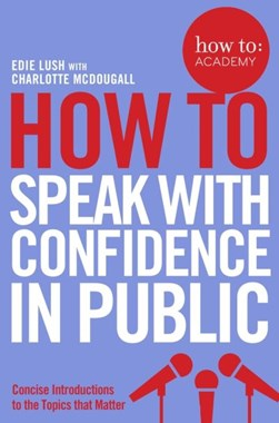 How to speak with confidence in public by Edie Lush
