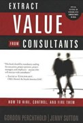 Extract value from consultants