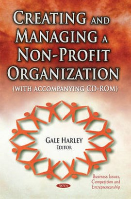 Creating and managing a non-profit organization by Gale Harley