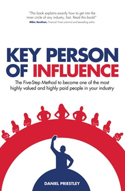 Key Person of Influence by Daniel Priestley