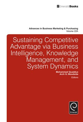Sustaining competitive advantage via business intelligence, knowledge management, and system dynami by Mohammed Quaddus